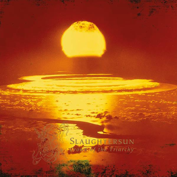 Slaughtersun (Crown Of The Triarchy)(Re-issue 2014)