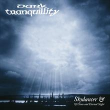 Skydancer & Of Chaos And Eternal Night (Re-Issue 2014)